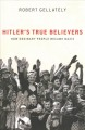 Cover for Hitler's true believers: how ordinary people became Nazis