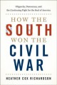 Cover for How the South won the Civil War: oligarchy, democracy, and the continuing f...