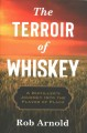 Cover for The terroir of whiskey: a distiller's journey into the flavor of place