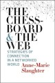 Cover for The chessboard and the web: strategies of connection in a networked world
