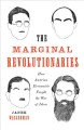 Cover for The Marginal Revolutionaries: How Austrian Economists Fought the War of Ide...