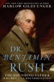 Cover for Dr. Benjamin Rush: the founding father who healed a wounded nation
