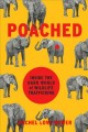 Cover for Poached: inside the dark world of wildlife trafficking