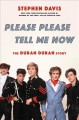 Cover for Please please tell me now: the Duran Duran story