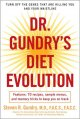 Cover for Dr. Gundry's diet evolution: turn off the genes that are killing you and yo...