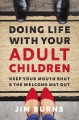 Cover for Doing life with your adult children: keep your mouth shut & the welcome mat...