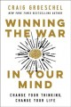 Cover for Winning the war in your mind: change your thinking, change your life
