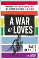 Cover for A War of Loves: The Unexpected Story of a Gay Activist Discovering Jesus