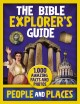 Cover for The Bible explorer's guide people and places. 1,000 Amazing Facts and Photo...