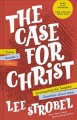 Cover for The case for Christ: investigating the toughest questions about Jesus