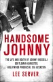 Cover for Handsome Johnny: the life and death of Johnny Rosselli: gentleman gangster,...