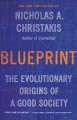 Cover for Blueprint: the evolutionary origins of a good society