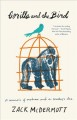 Cover for Gorilla and the bird: a memoir of madness and a mother's love