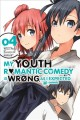 Cover for My youth romantic comedy is wrong, as I expected @ comic. 4