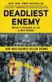 Cover for Deadliest enemy: our war against killer germs