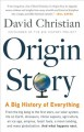 Cover for Origin story: a big history of everything