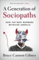 Cover for A generation of sociopaths: how the baby boomers betrayed America
