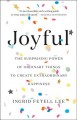 Cover for Joyful: the surprising power of ordinary things to create extraordinary hap...