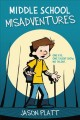 Cover for Middle school misadventures