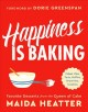 Cover for Happiness is baking: cakes, pies, tarts, muffins, brownies, cookies: favori...
