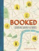 Cover for Booked: a traveler's guide to literary locations around the world