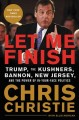 Cover for Let me finish: Trump, the Kushners, Bannon, New Jersey, and the power of in...