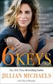 Cover for The 6 keys: unlock your genetic potential for ageless strength, health, and...