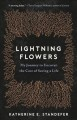 Cover for Lightning flowers: my journey to uncover the cost of saving a life
