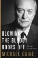 Cover for Blowing the bloody doors off: and other lessons in life