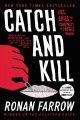 Cover for CATCH AND KILL: Lies, Spies, and a Conspiracy to Protect Predators [Large Print]