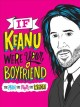 Cover for If Keanu Were Your Boyfriend: The Man, the Myth, the Whoa!