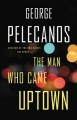 Cover for The man who came uptown