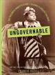 Cover for Ungovernable: the Victorian parent's guide to raising flawless children