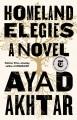 Cover for Homeland elegies: a novel