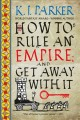 Cover for How to rule an empire and get away with it