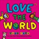 Cover for Love the world