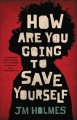 Cover for How are you going to save yourself