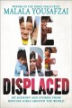 Cover for We are displaced: my journey and stories from refugee girls around the worl...