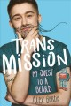 Cover for Trans mission: my quest to a beard