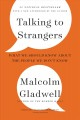 Cover for Talking to strangers: what we should know about the people we don't know [Large Print]