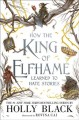 Cover for How the king of Elfhame learned to hate stories