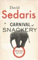Cover for A Carnival of Snackery: Diaries 2003-2020
