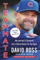 Cover for Teammate: my journey in baseball and a World Series for the ages