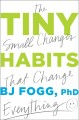 Cover for Tiny habits: + the small changes that change everything
