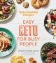 Cover for Keto friendly recipes: easy keto for busy people