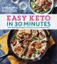 Cover for Easy keto in 30 minutes: more than 100 ketogenic recipes from around the wo...
