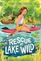 Cover for Rescue at Lake Wild