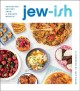 Cover for Jew-ish: reinvented recipes from a modern mensch: a cookbook
