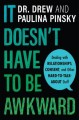 Cover for It Doesn't Have to Be Awkward: Dealing With Relationships, Consent, and Oth...