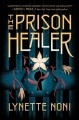 Cover for The prison healer